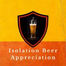 Isolation Beer Appreciation